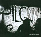 Live At The Colony [Digipak] by Pilgrim (CD, 2011, Horton Records)