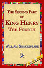 The Second Part of King Henry IV by William Shakespeare (Hardback, 2005)