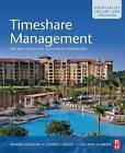 Timeshare Management: The Key Issues for Hospitality Managers by Conrad Lashley, Tammie J. Kaufman, Lisa Ann Schreier (Paperback, 2009)