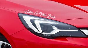 2x-Opel-Astra-Aufkleber-Astra-La-Vista-Baby-FUN-tuning-Sticker-Motorsport-Racing