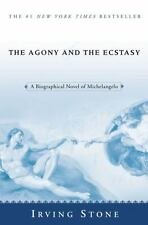 The Agony and the Ecstasy : A Biographical Novel of Michelangelo by Irving Stone (2004, Paperback)