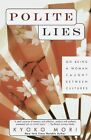 Polite Lies: On Being a Woman Caught between Cultures by Kyoko Mori (Paperback, 1999)