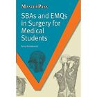 SBAs and EMQs in Surgery for Medical Students by Anna Kowalewski (Paperback, 2013)