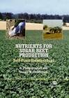 Nutrients for Sugar Beet Production: Soil-plant Relationships by A. P. Draycott, D.R. Christenson (Hardback, 2003)