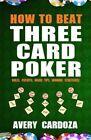 How to Beat Three Card Poker by Avery Cardoza (Paperback / softback, 2011)
