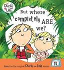 But Where Completely are We? by Lauren Child (Hardback, 2009)
