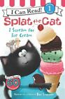 I Can Read Level 1: Splat the Cat - I Scream for Ice Cream by Rob Scotton (2015, Paperback)