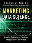 Marketing Data Science: Modeling Techniques in Predictive Analytics with R and Python by Thomas W. Miller (Hardback, 2015)