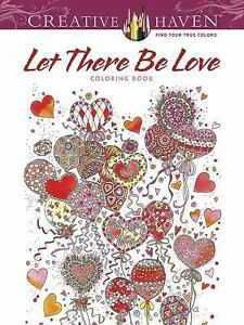 Adult Coloring Creative Haven Let There Be Love Book By Alexandra Cowell 2016 Paperback