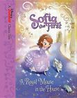Sofia the First: A Royal Mouse in the House by Disney Book Group, Bill Scollon (Hardback, 2015)