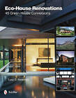 Eco-house Renovations: 45 Green Home Conversions by Lucy D. Rosenfeld (Hardback, 2012)