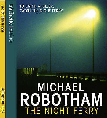 The Night Ferry by Michael Robotham (CD-Audio, 2007)