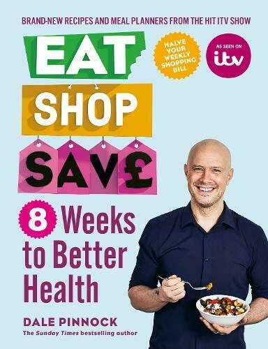 Eat Shop Save 8 Weeks to Better Health by Dale Pinnock Low Fat Paperback NEW