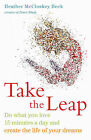 Take the Leap: Do What You Love 15 Minutes a Day and Create the Life of Your Dreams by Heather McCloskey Beck (Paperback, 2013)
