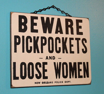 Beware Pickpockets and Loose Women {HandMade in AMERICA} New Orleans Wooden Sign