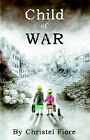 Child of War by Christel Fiore (Paperback / softback, 2006)