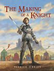 The Making of a Knight by Patrick O'Brien (Paperback, 1998)