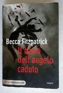Becca Fitzpatrick: Il bacio dell'angelo caduto - ed. Piemme bestseller