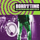 Born out of Time: 1979-1988 - The Australian Indie Scene by Various Artists (CD, May-2002, Raven)