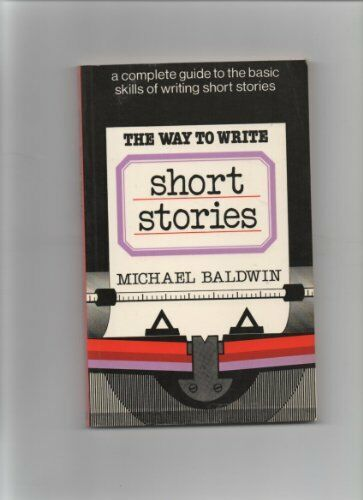 1 of 1 - The Way to Write Short Stories By Michael Baldwin. 9780241117668