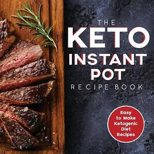 The-Keto-Instant-Pot-Recipe-Book-Easy-to-Make-Ketogenic-Diet-Recipes-in