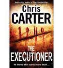 The Executioner by Chris Carter (Hardback, 2010)