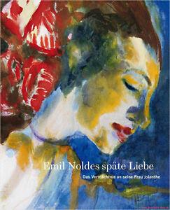 Fachbuch-Emil-Noldes-spaete-Liebe-Werke-aus-der-Sammlung-Jolanthe-Nolde-NEU