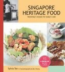 Singapore Heritage Food: Yesterday's Recipes for Today's Cook by Sylvia Tan (Paperback, 2014)