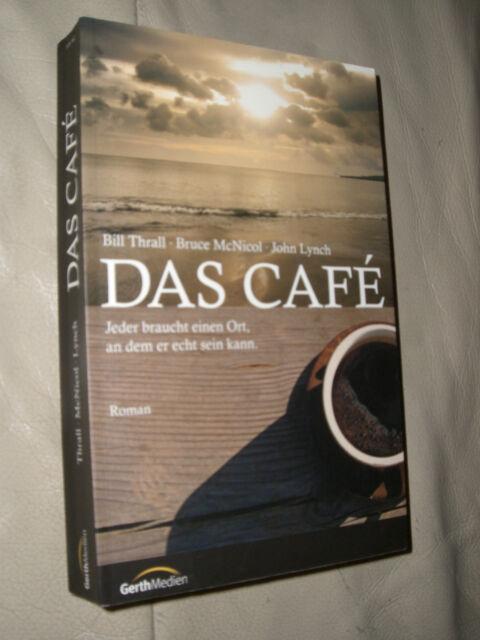 Bill Thrall, Bruce McNicol, John Lynch: Das Café