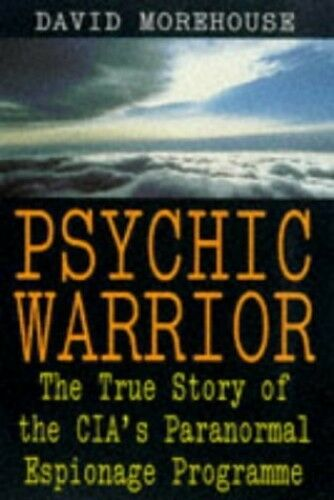 Psychic Warrior: The True Story of the CIA's P... by Morehouse, David 0140268936