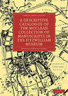 A Descriptive Catalogue of the McClean Collection of Manuscripts in the Fitzwilliam Museum by Montague Rhodes James (Paperback, 2009)