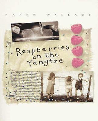 """AS NEW"" Wallace, Karen, Raspberries on the Yangtze, Paperback Book"