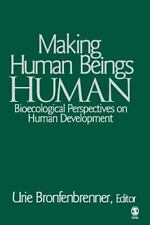The SAGE Program on Applied Developmental Science Ser.: Making Human Beings...
