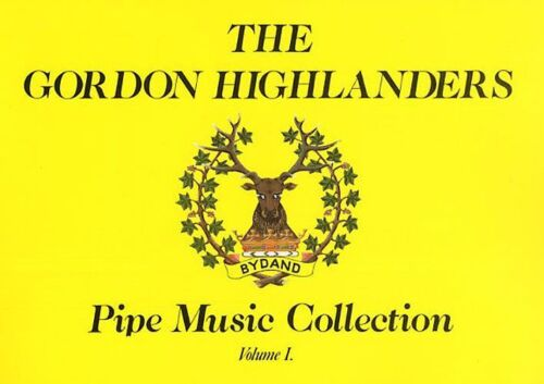 The Gordon Highlanders Pipe Music Collection Bagpipes Songs Tunes Book Vol I