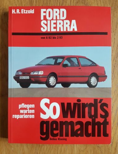 1 von 1 - Ford Sierra Limousine/Turnier; Benziner, Diesel; von 6/82 bis 2/93, Band 39 von…