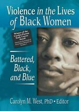 Violence in the Lives of Black Women: Battered, Black, and Blue (Women & Therapy