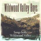 Songs from Wildwood Valley by Wildwood Valley Boys (CD, Sep-2003, Rebel)