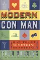 - The Modern Con Man: How To Get Something For Nothing