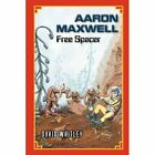 Aaron Maxwell: Free Spacer by David Whitley (Paperback / softback, 2012)