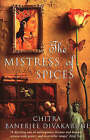 The Mistress of Spices by Chitra Banerjee Divakaruni (Paperback, 1998)