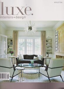 Image Is Loading LUXE INTERIORS DESIGN Magazine HOUSTON MAY JUNE 2017