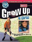 Grow Up in Christ: 52 Bible Lessons from the New Testament for Ages 8-12 by Standard Publishing (Paperback / softback)