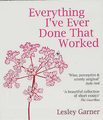 """""""VERY GOOD"""" Garner, Lesley, Everything I've Ever Done That Worked, Book"""