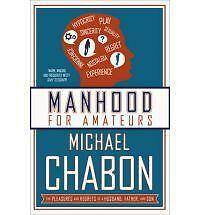 1 of 1 - Manhood for Amateurs by Michael Chabon (Paperback, 2011)