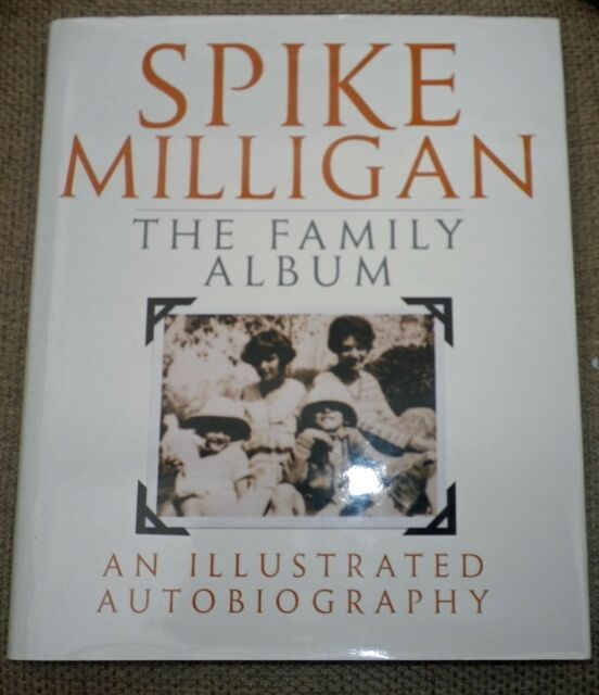 Spike Milligan The Family Album  An Illustrated Biography 1999 Hardback