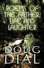 Poems of the Father, Life and Laughter by Doug Dial (Paperback / softback, 2009)