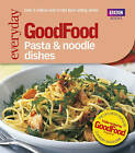 Good Food: Pasta and Noodle Dishes: Triple-tested Recipes by Jeni Wright (Paperback, 2005)