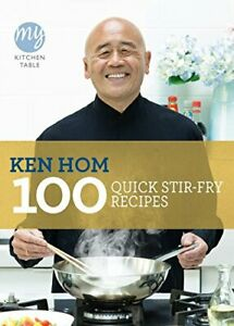 My Kitchen Table: 100 Quick Stir-fry Recipes by Ken Hom (Paperback 2011) Book