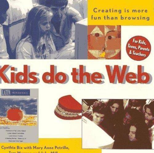 Kids Do the Web by Cynthia Overbeck Bix