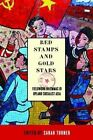 Red Stamps and Gold Stars: Fieldwork Dilemmas in Upland Socialist Asia by University of British Columbia Press (Paperback, 2014)
